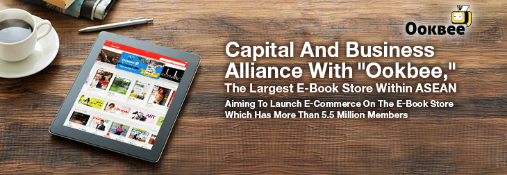 "Capital And Business Alliance With ""Ookbee,"" The Largest E-Book Store Within ASEAN"