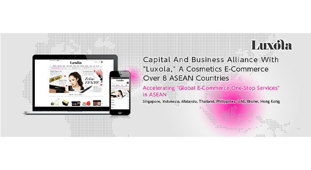 "Capital And Business Alliance With ""Luxola,"" A Cosmetics E-Commerce Over 8 ASEAN Countries"